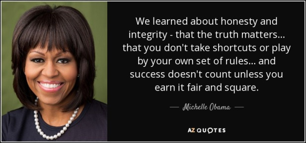 quote-we-learned-about-honesty-and-integrity-that-the-truth-matters-that-you-don-t-take-shortcuts-michelle-obama-21-87-37